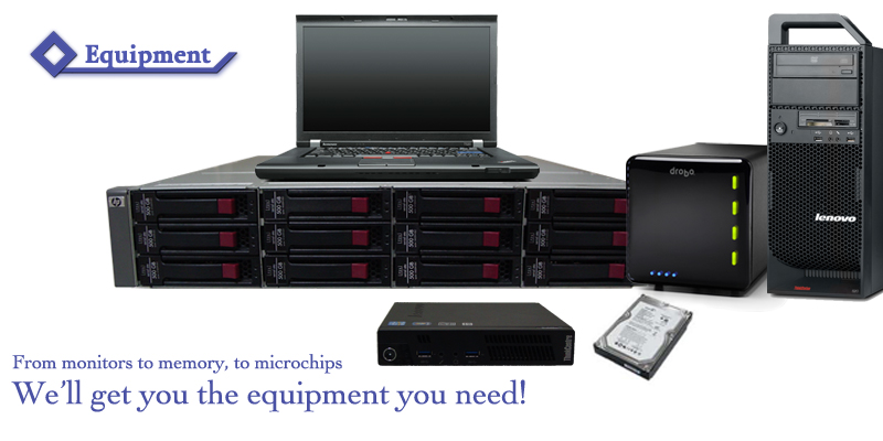 Whatever equipment you need, we have you covered.